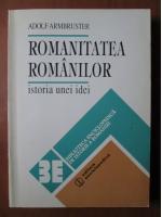 Anticariat: Adolf Armbruster - Romanitatea romanilor. Istoria unei idei