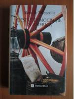 Anticariat: Alexis de Tocqueville - Despre democratie in America (volumul 1)