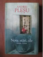 Anticariat: Andrei Plesu - Note, stari, zile 1968-2009