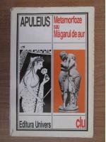 Anticariat: Apuleius - Metamorfoze sau magarul de aur