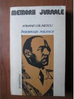Anticariat: Armand Calinescu - Insemnari politice