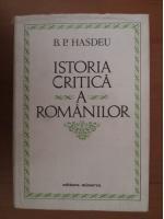 Anticariat: Bogdan Petriceicu Hasdeu - Istoria critica a romanilor
