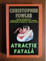 Christopher Fowler - Atractie fatala
