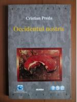 Anticariat: Cristian Preda - Occidentul nostru