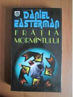 Daniel Easterman - Fratia mormantului