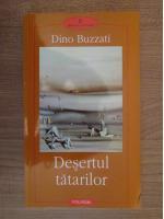 Anticariat: Dino Buzzati - Desertul tatarilor
