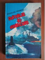 Anticariat: Douglas Reeman - Batalie in adancuri