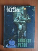 Edgar Wallace - Arcasul verde