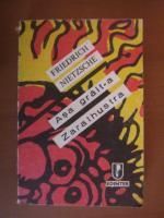 Anticariat: Friedrich Nietzsche - Asa grait-a Zarathustra