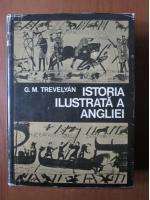 Anticariat: G. M. Trevelyan - Istoria ilustrata a Angliei