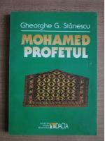 Gheorghe G Stanescu - Mohamed profetul