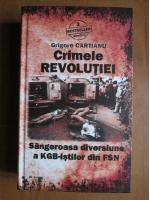 Grigore Cartianu - Crimele revolutiei