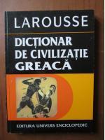 Guy Rachet - Larousse. Dictionar de civilizatie greaca