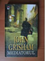 John Grisham - Mediatorul (coperti cartonate)