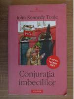 Anticariat: John Kennedy Toole - Conjuratia imbecililor