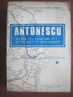 Anticariat: Josif Constantin Dragan - Antonescu Maresalul Romaniei si rasboaiele de reintregire