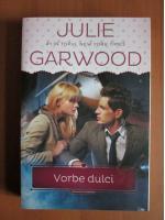 Anticariat: Julie Garwood - Vorbe dulci