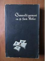 Anticariat: L. A. Bezimenski - Generalii germani cu si fara Hitler