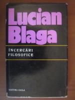 Anticariat: Lucian Blaga - Incercari filosofice