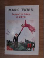 Anticariat: Mark Twain - Jurnalul lui Adam si al Evei