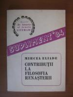 Anticariat: Mircea Eliade - Contributii la filosofia renasterii