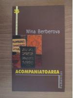 Anticariat: Nina Berberova - Acompaniatoarea