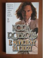 Anticariat: Nora Roberts - E suficient sa crezi