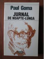 Anticariat: Paul Goma - Jurnal de noapte lunga (volumul 3)