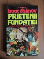 Anticariat: Prietenii Fundatiei (antologie in onorea lui Isaac Asimov)