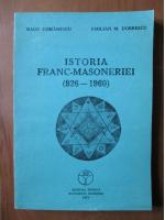 Radu Comanescu, Emilian M. Dobrescu - Istoria franc-masoneriei (926-1960)