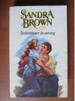 Sandra Brown - Imbratisare in amurg