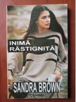 Anticariat: Sandra Brown - Inima rastignita
