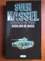 Anticariat: Sven Hassel - Opere complete, volumul 2. Camarazi de front. Batalion de mars