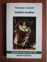 Thomas Carlyle - Cultul eroilor