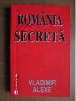 Anticariat: Vladimir Alexe - Romania secreta