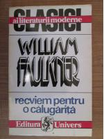 William Faulkner - Recviem pentru o calugarita