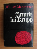 Anticariat: William Manchester - Armele lui Krupp