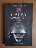 Anticariat: Yukio Mishima - Calea samuraiului astazi