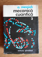 Anticariat: A. Messiah - Mecanica cuantica (volumul 2)