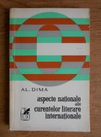 Anticariat: Al. Dima - Aspecte nationale ale curentelor literare internationale