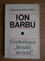 Basarab Nicolescu - Ion Barbu, Cosmologia Jocului secund