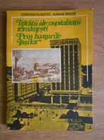 Anticariat: Constantin Botez - Traditii ale ospitalitatii romanesti. Prin hanurile Iasilor