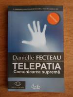 Anticariat: Danielle Fecteau - Telepatia, comunicarea suprema