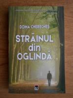 Doina Chereches - Strainul din oglinda