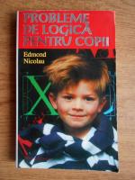 Anticariat: Edmond Nicolau - Probleme de logica pentru copii