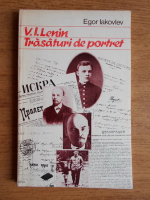 Anticariat: Egor Iakovlev - V. I. Lenin. Trasaturi de portret