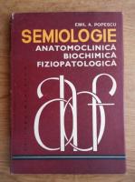 Anticariat: Emil A. Popescu - Semiologie anatomoclinica, biochimica, fiziopatologica (volumul 3)