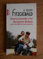 Francis Scott Fitzgerald - Strania poveste a lui Benjamin Button