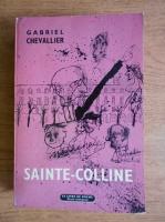 Anticariat: Gabriel Chevallier - Sainte-Colline