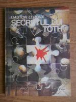 Gaston Leroux - Secretul lui Toth